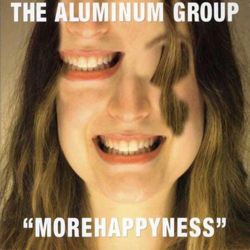 Morehappyness de Aluminum Group