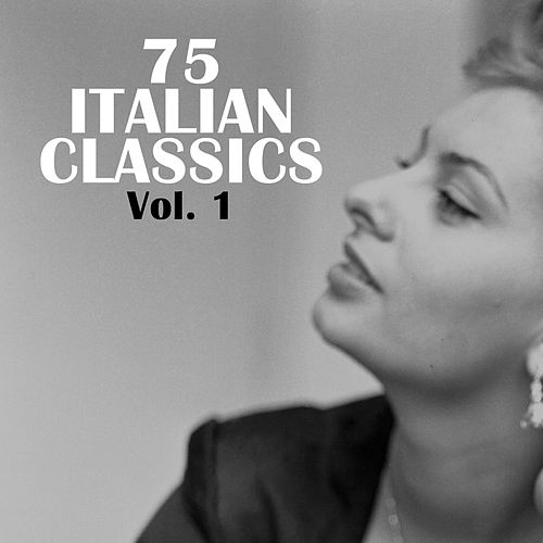 75 Italian Classics, Vol. 1 von Various Artists