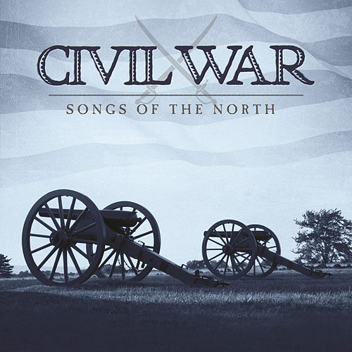Civil War: Songs Of The North de Craig Duncan