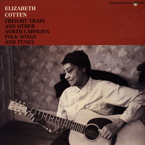 Freight Train and Other North Carolina Folk Songs and Tunes by Elizabeth Cotten