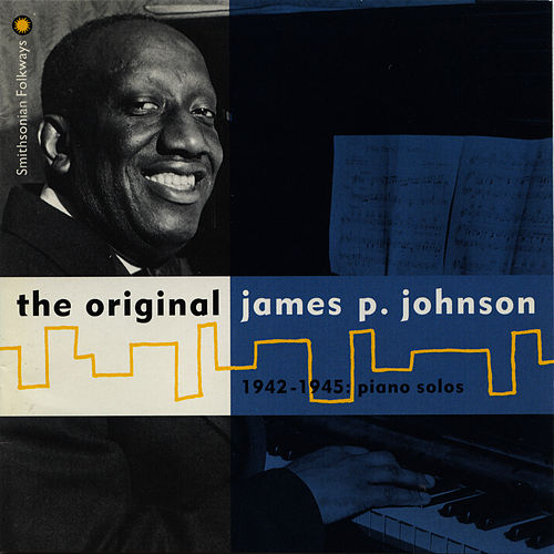 The Original James P. Johnson: 1942-1945, Piano Solos fra James P. Johnson