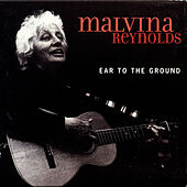 Ear to the Ground by Malvina Reynolds