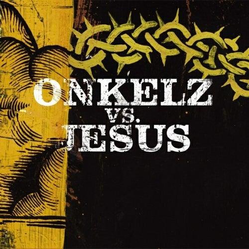 Onkelz vs. Jesus von Böhse Onkelz
