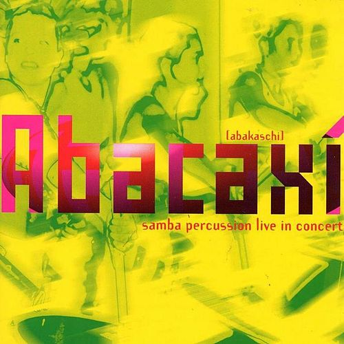 Samba Percussion Live In Concert von Abacaxi