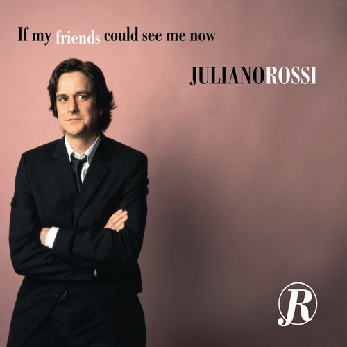 If My Friends Could See Me Now de Juliano Rossi