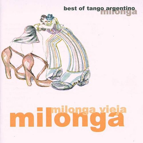 Milonga Vieja Milonga von Various Artists