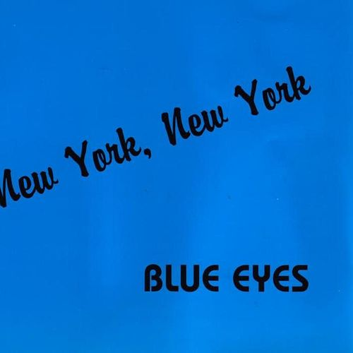 New York New York by Blue Eyes