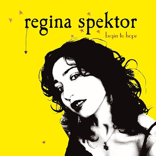 Begin To Hope de Regina Spektor