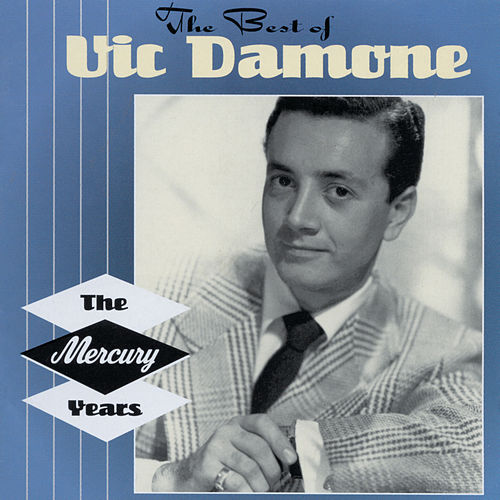 The Best Of The Mercury Years von Vic Damone