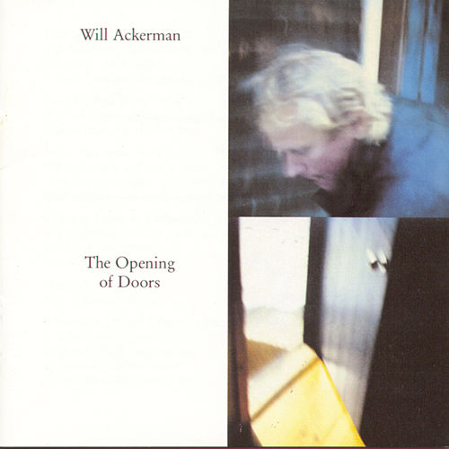 The Opening Of Doors by William Ackerman