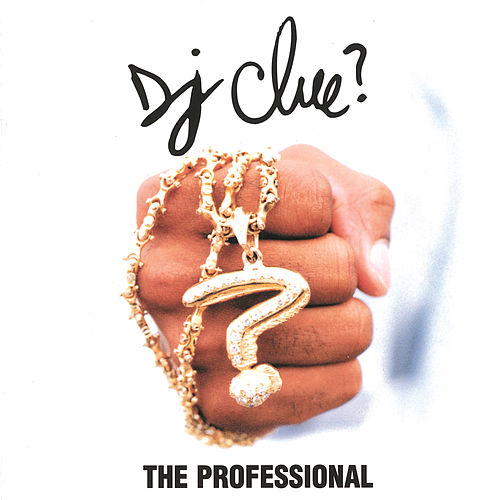 The Professional by DJ Clue