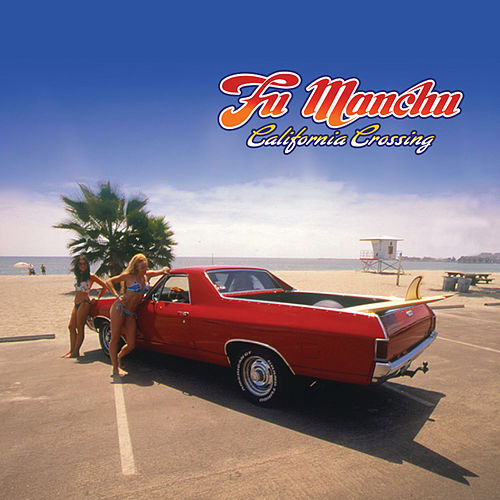 California Crossing de Fu Manchu