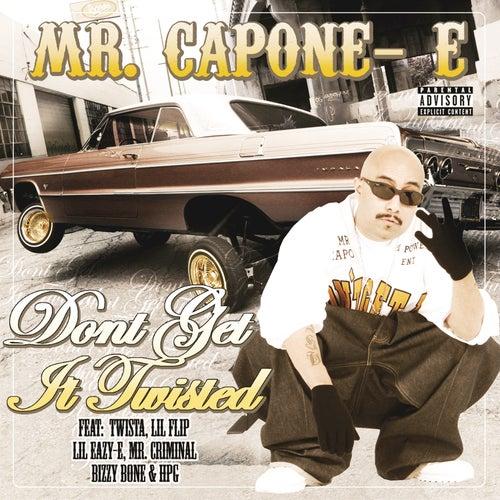 Don't Get It Twisted de Mr. Capone-E