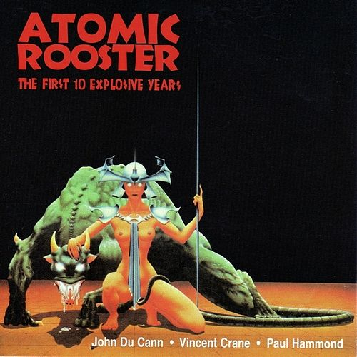 The First 10 Explosive Years de Atomic Rooster