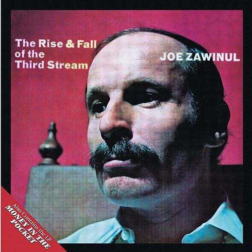 Rise And Fall Of The Third Stream/Money In... di Joe Zawinul