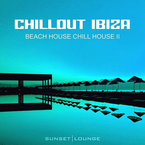 Chill Out Ibiza - Beach House Chillhouse, Vol. 2 (Edition 2013) de Various Artists