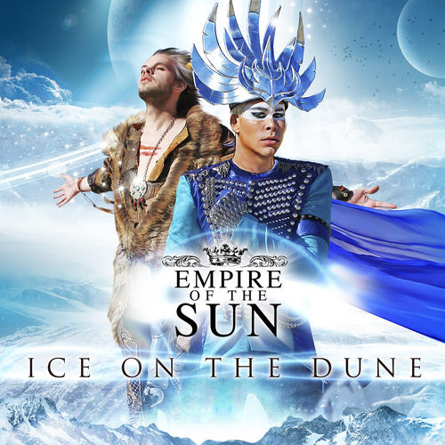 Ice On The Dune by Empire of the Sun