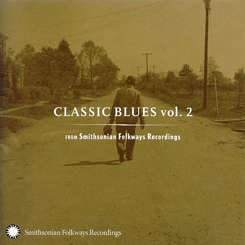 Classic Blues From Smithsonian Folkways, Vol. 2 de Various Artists