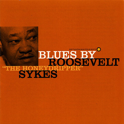Blues by Roosevelt 'The Honeydripper' Sykes by Roosevelt Sykes