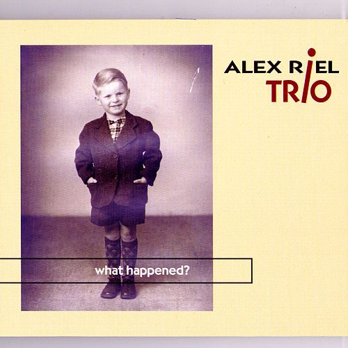 What Happened? by Alex Riel