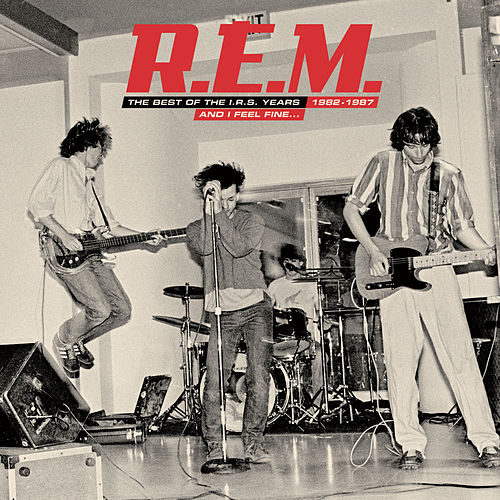 And I Feel Fine...The Best Of The IRS Years 82-87 de R.E.M.