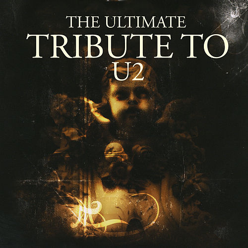 The Ultimate Tribute To U2 von Various Artists