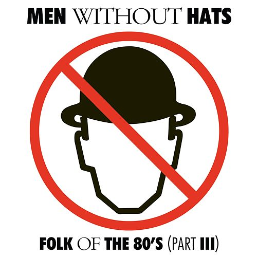 Folk of the 80's (Part III) von Men Without Hats