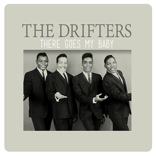 There Goes My Baby van The Drifters