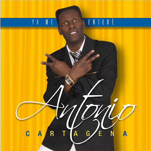 Ya Me Enteré de Antonio Cartagena