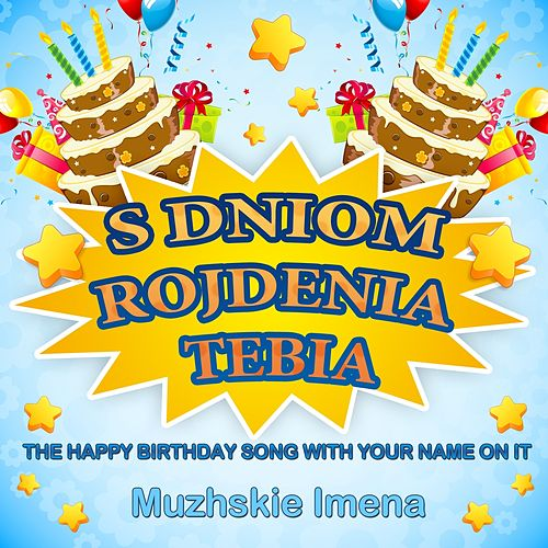 S Dniom Rojdenia Tebia (The Happy Birthday Song With    by Chorus