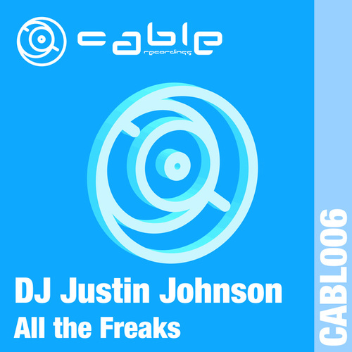 All the Freaks by DJ Justin Johnson