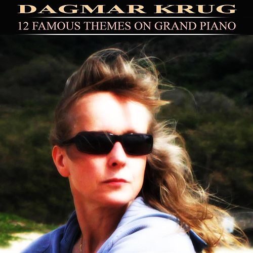12 Famous Themes On Grand Piano by Dagmar Krug