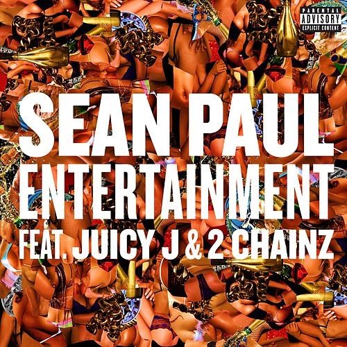 Entertainment (feat. Juicy J and 2 Chainz) by Sean Paul