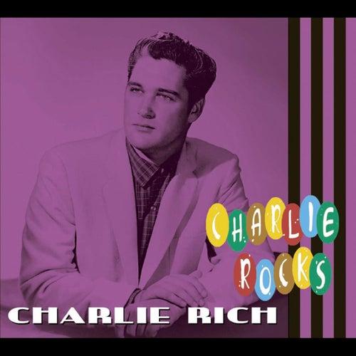Charlie Rocks by Charlie Rich