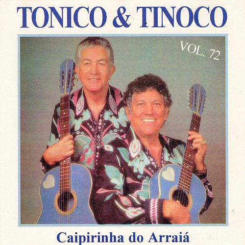 Caipirinha do Arraiá (Vol. 72) de Tonico E Tinoco