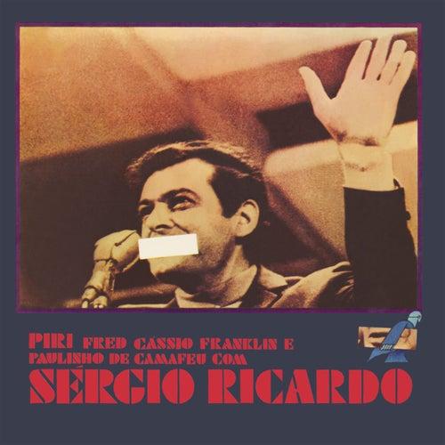 Piri, Fred, Cássio, Franklin e Paulinho de Camafeu com Sérgio Ricardo by Sérgio Ricardo