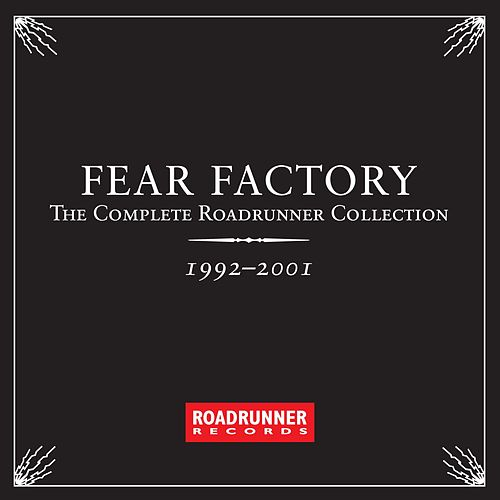 The Complete Roadrunner Collection 1992-2001 de Fear Factory