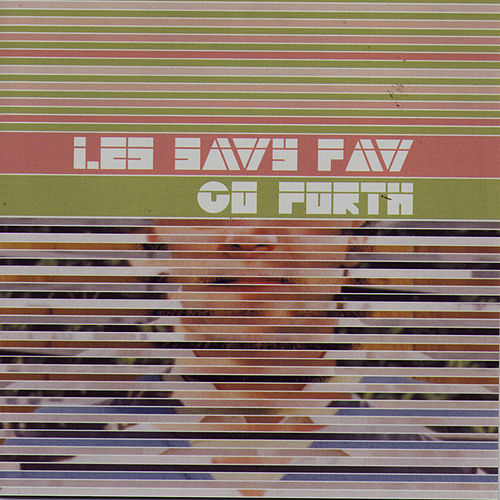 Go Forth by Les Savy Fav