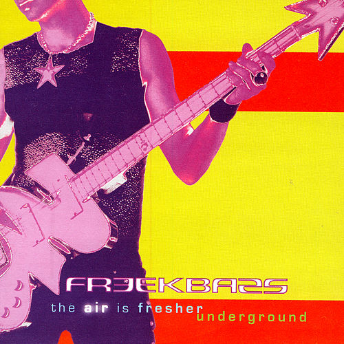 The Air is Fresher Underground by Freekbass