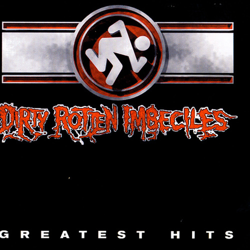 Dirty Rotten Imbeciles Greatest Hits de D.R.I.