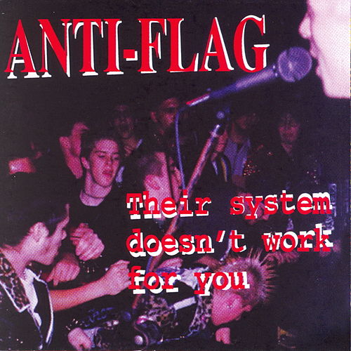 Their System Doesn't Work for You von Anti-Flag