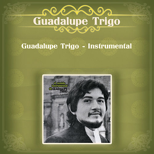 Guadalupe Trigo - Instrumental de Guadalupe Trigo