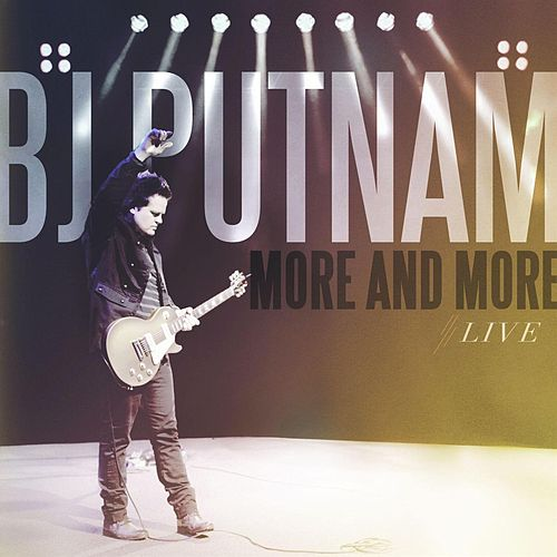 More And More by BJ Putnam