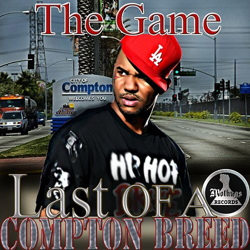Mo Thugs Presents: The Game Last of a Compton Breed de The Game