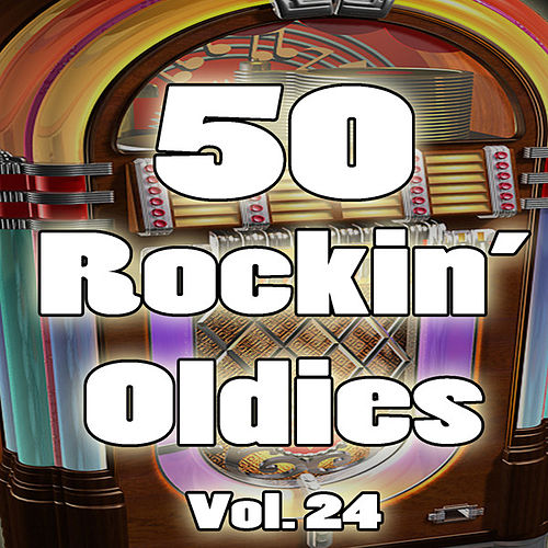 50 Rockin' Oldies, Vol. 24 by Various Artists