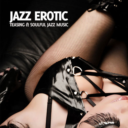 Jazz Erotic Vol. 1 by Various Artists