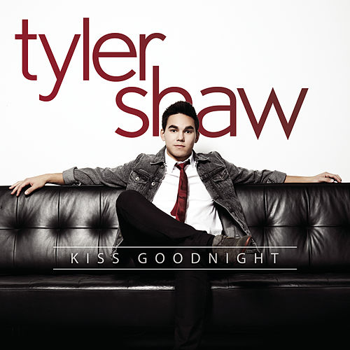 Kiss Goodnight by Tyler Shaw