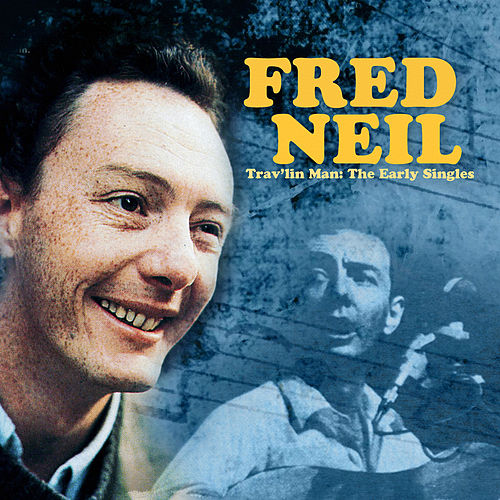 Trav'lin Man - The Early Singles (Remastered) de Fred Neil