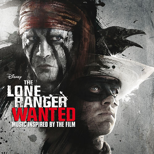 The Lone Ranger: Wanted by Various Artists