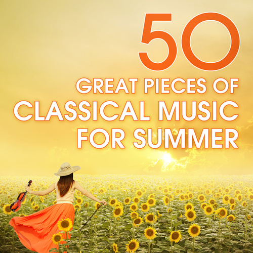 50 Great Pieces Of Classical Music For Summer de Various Artists